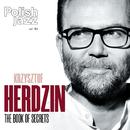 The Book of Secrets (feat. Rick Margitza, Robert Kubiszyn & Cezary Konrad) [Polish Jazz vol. 84]/Krzysztof Herdzin