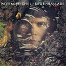 Regenballade (Bonus Track Edition 2019)/Achim Reichel
