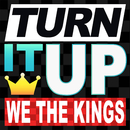 Turn it UP/We The Kings