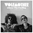 Chase The Feeling (feat. Chris Cester)/Wolfmother