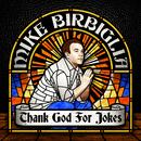 Thank God For Jokes/Mike Birbiglia