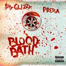 Blood Bath (feat. Pressa)/Shy Glizzy