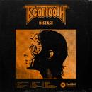 Disease (Deluxe Edition)/Beartooth