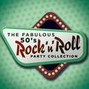 The Fabulous 50's Rock 'n' Roll Party Collection/Various Artists