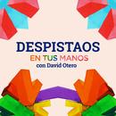 En tus manos (con David Otero)/Despistaos