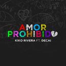 Amor Prohibido (feat. Decai)/Kiko Rivera