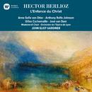 Berlioz: L'enfance du Christ/John Eliot Gardiner