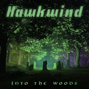 Into the Woods/Hawkwind