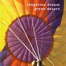 Green Desert/Tangerine Dream