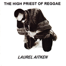 The High Priest of Reggae/Laurel Aitken