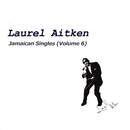 Jamaican Singles, Vol. 6/Laurel Aitken
