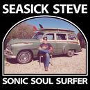 Sonic Soul Surfer (Deluxe)/Seasick Steve