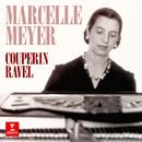 Couperin: Pièces pour clavier - Ravel: Le tombeau de Couperin/Marcelle Meyer