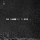 Hurt the Ones I Love/The Sounds