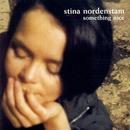 Something Nice/Stina Nordenstam
