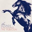 Crossing the Rubicon (iTunes Bonus Version)/The Sounds