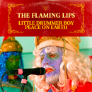 Little Drummer Boy / Peace On Earth/The Flaming Lips