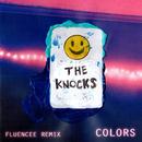 Colors (Fluencee Remix)/The Knocks