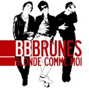 Blonde comme moi (Edition Deluxe)/BB Brunes