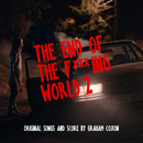 The End of The F***ing World 2 (Original Songs and Score)/Graham Coxon