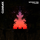 Without You (feat. Brander)/Clear Six