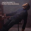Christmas Morning/Jack Savoretti