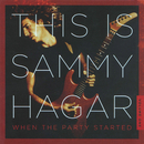This Is Sammy Hagar: When The Party Started Vol. 1/Sammy Hagar