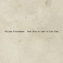 What Kind of Love Is Like That/William Fitzsimmons