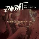 Tequila, limón y sal (feat. Nous Nizzy)/Zarcort