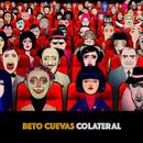 Colateral/Beto Cuevas