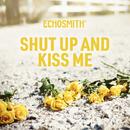 Shut Up and Kiss Me/Echosmith