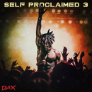 Self Proclaimed 3/Dax