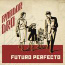 Futuro perfecto/Aviador Dro