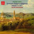 Liszt: Harmonies poétiques et religieuses & Ballades/Aldo Ciccolini