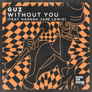 Without You (feat. Hannah Jane Lewis)/Guz
