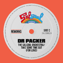 Take Some Time Out (For Love) [Dr Packer Reworks]/The Salsoul Orchestra