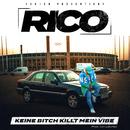 Keine Bitch killt mein Vibe/Rico