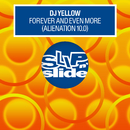 Forever and Even More (Alienation 10.0)/DJ Yellow