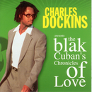 The Blak Cuban's Chronicles Of Love/Charles Dockins