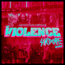 The Violence (Sikdope Remix)/Asking Alexandria