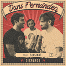 Disparos (feat. Sinsinati) [Acústica]/Dani Fernández