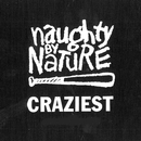 Craziest/Naughty By Nature