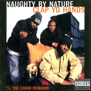 Clap Yo Hands/Chain Remains/Naughty By Nature