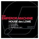 House des Lowe/The Emperor Machine