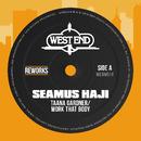 Work That Body (Seamus Haji Reworks)/Taana Gardner