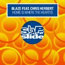Home Is Where The Heart Is (feat. Chris Herbert)/Blaze