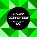 Make Me Jump/Alvaro