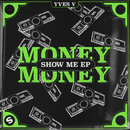 Money Money / Show Me EP/Yves V