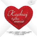 Kochaj tylko mnie/Various Artists