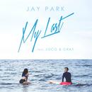 My Last (feat. Loco & GRAY)/Jay Park